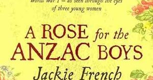 a rose for the anzac boys We are in world war i and 16-year-old midge macpherson is in a conservative 'finishing school' in england as the war rages in the trenches, she feels increasingly helpless and useless with two brothers fighting, she is soon desperate to do her bit when her twin brother goes missing, the urge .