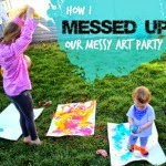 How I Messed Up Our Messy Art Party  |  Best Birthdays