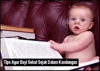 Tips Agar Bayi Sehat Sejak Dalam Kandungan