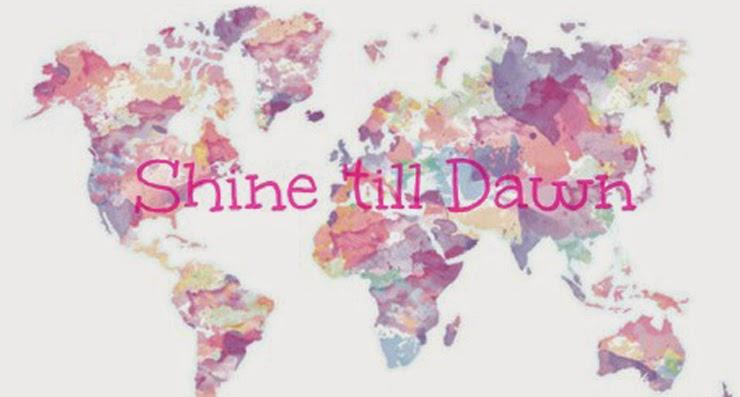 Shine 'till Dawn