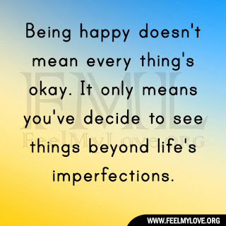Being happy doesn't mean every thing's okay
