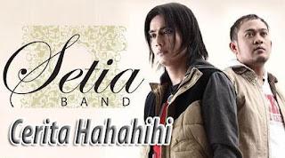Lirik dan Chord(Kunci Gitar) Setia Band ~ Cerita Hahahihi