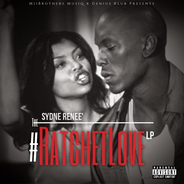 SYDNE RENEE' - #RATCHETLOVE
