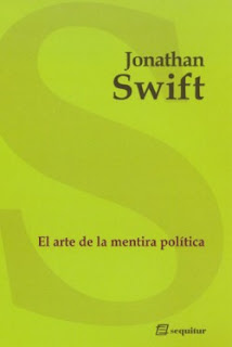 El arte de la mentira política. Jonathan Swift