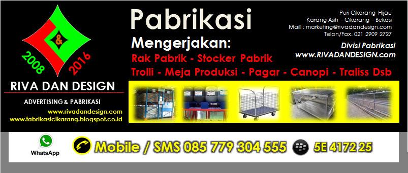 Pabrikasi (Jasa Pembuatan Rak Pabrik, Rak Gudang, Stocker, Troli, Tangki,Meja Produksi,Dsb)