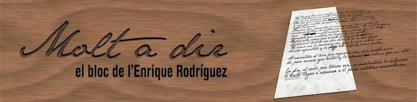 Molt a dir, el bloc d'Enrique Rodríguez