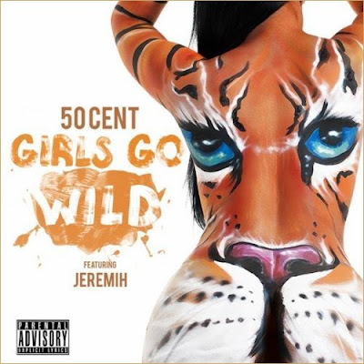 50 Cent - Girls Go Wild
