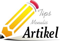 Tips Menulis Artikel Yang Baik untuk Blog Kamu