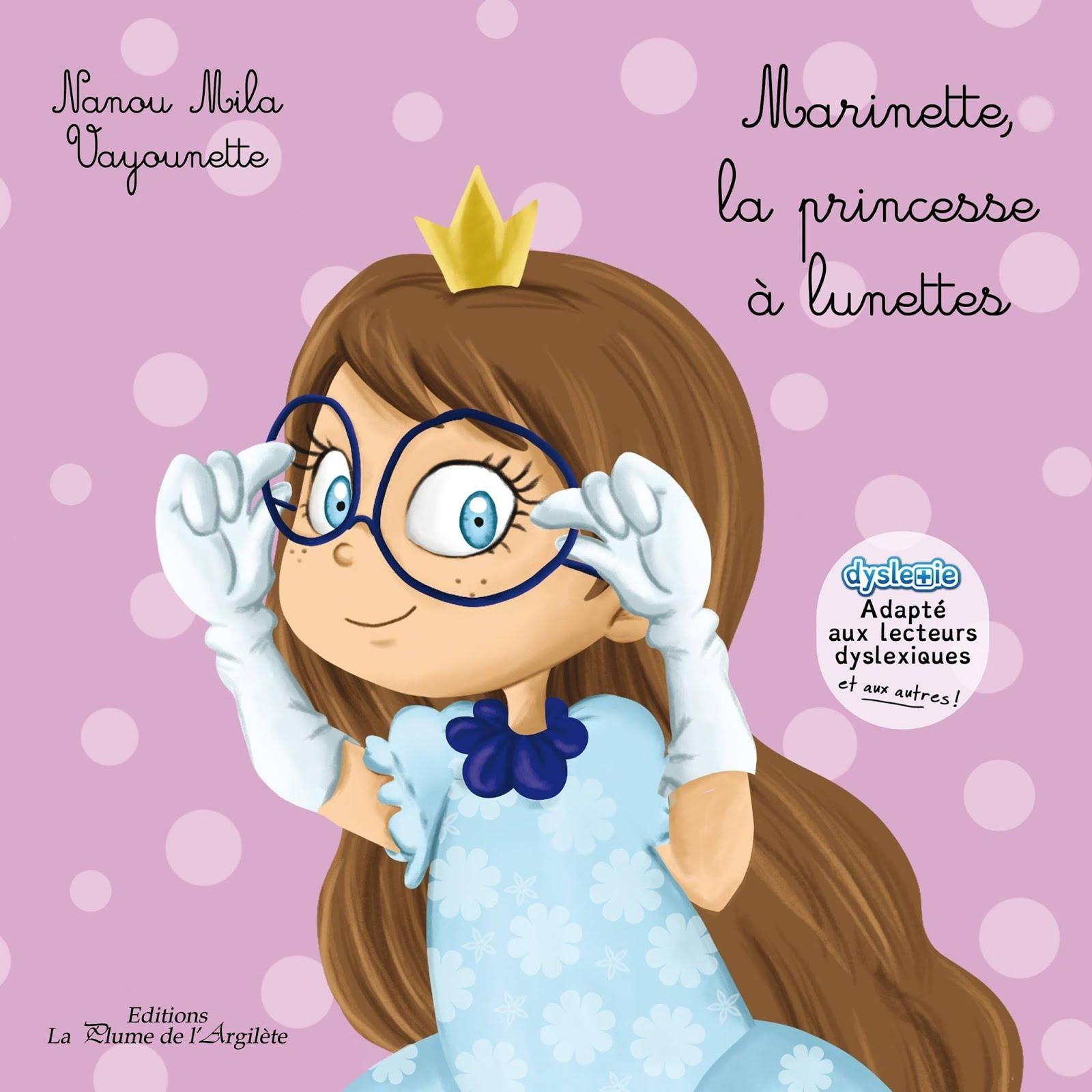 MARINETTE, LA PRINCESSE A LUNETTES