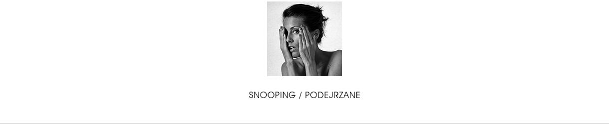 Snooping by Edyta Leszczak / Podejrzane - Edyta Leszczak
