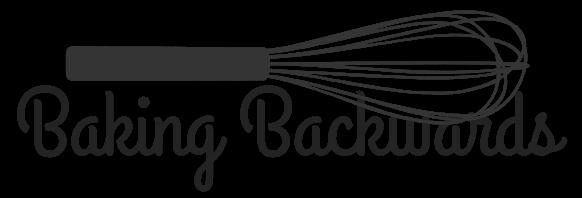 BAKING BACKWARDS