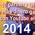 Los 10 partners latinos que más dinero ganan con Youtube en 2014