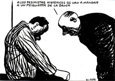 http://4.bp.blogspot.com/-aF-Xr3KbjS4/Ty_qCEiYBnI/AAAAAAAAAkI/gxWbfDbLF8U/s400/crisis+pesimistas+EL+ROTO.jpg