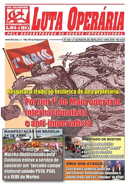 LEIA A EDIÇÃO DO JORNAL LUTA OPERÁRIA, Nº 256, 2ª QUINZENA DE ABRIL/2013