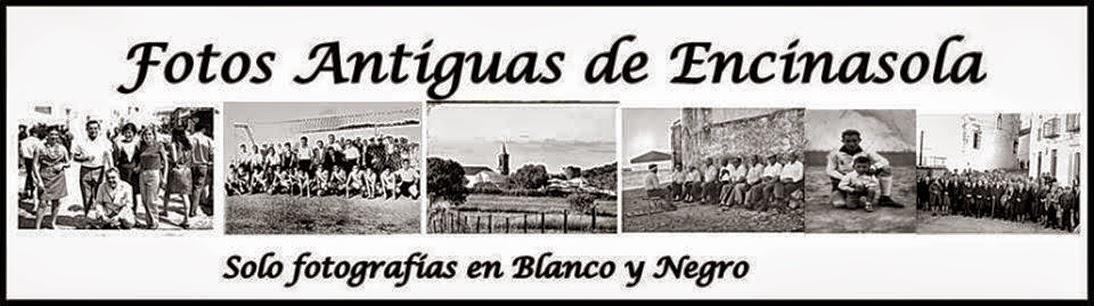 FOTOS ANTIGUAS DE ENCINASOLA EN B Y N