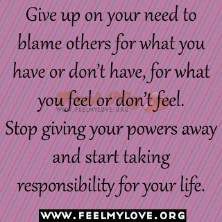 Give up on your need to blame others