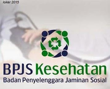 loker BPJS Kesehatan 2015, Lowongan BUMN terbaru, Info kerja BPJS Kesehatan