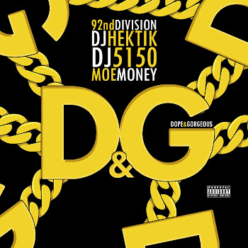 92ndDivision Dj Hektik Dj5150 presents Moe Money Dope&Gorgeou$