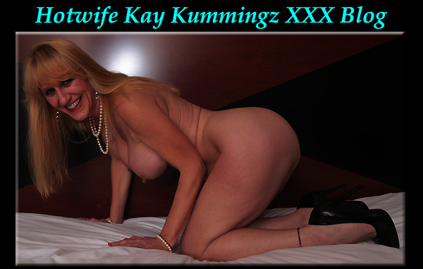 Hotwife Kay Kummingz XXX Blog