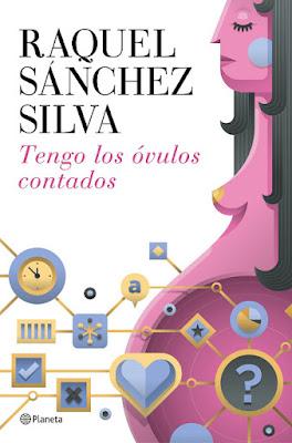 LIBRO - Tengo los óvulos contados Raquel Sánchez Silva (Planeta - 27 Octubre 2015) FICCIÓN - NOVELA | Edición papel & ebook kindle Comprar en Amazon