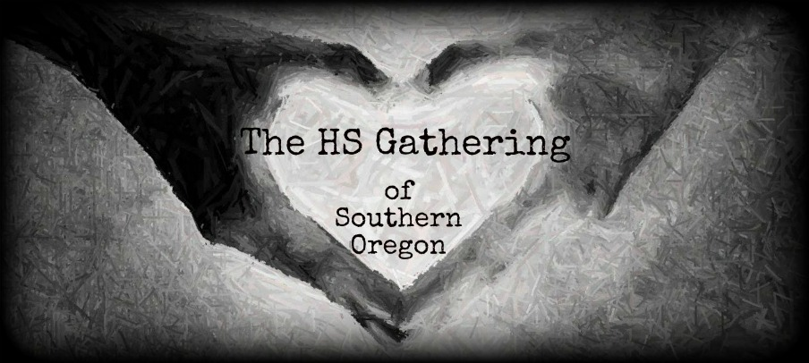 The HS Gathering ~Southern Oregon