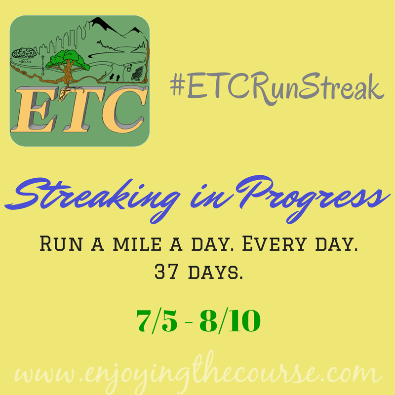 Streaking in Progess! #ETCRunStreak | enjoyingthecourse.com
