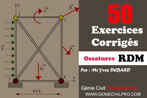 50 Exercices Corrigés sur les ossatures (RDM) Par Yves  génie civil professionnel 50%2BExercices%2BCorrig%C3%A9s%2Bsur%2Bles%2Bossatures%2B%28RDM%29%2BPar%2BYves%2BDEBARD