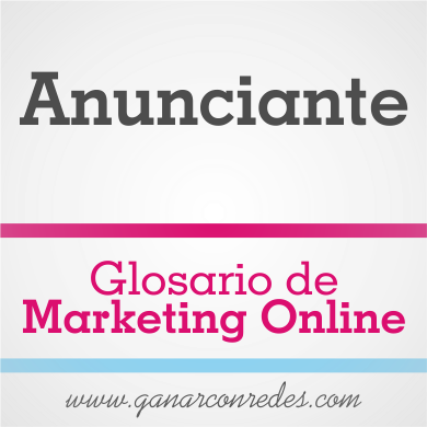 Anunciante | Glosario de marketing Online