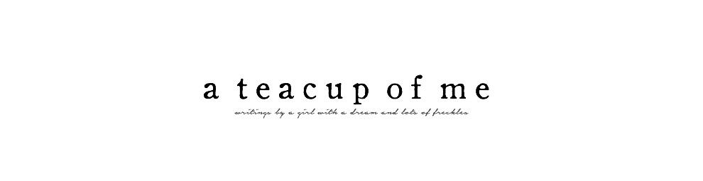 a Teacup of Me