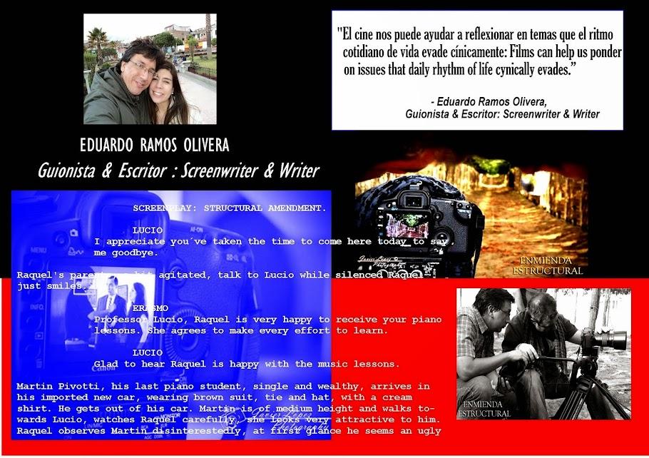 Eduardo Ramos Olivera, Guionista & Escritor :Screenwriter & Writer