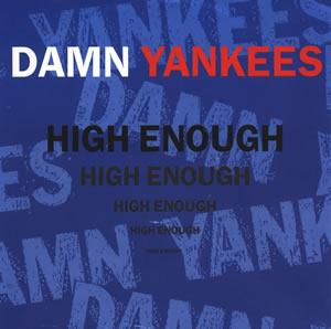 Damn Yankees - High Enough Lyrics | MetroLyrics