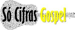 Só Cifras Gospel - cifras, letras e tablaturas evangélicas