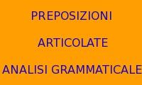 ANALISI GRAMMATICALE DELLE PREPOSIZIONI ARTICOLATE