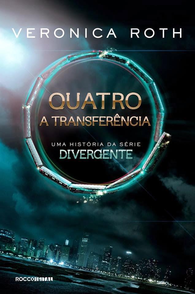 """[Resenha] Quatro - A Transferência """"Uma história da Série Divergente"""""""