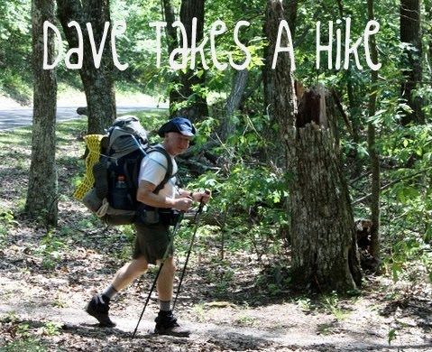 Dave Takes a Hike...