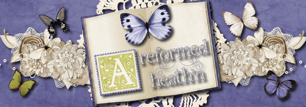 A Reformed Heath'n