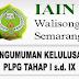 Pengumuman Kelulusan PLPG Tahap I Sampai IX LPTK Rayon 206 IAIN Walisongo Semarang