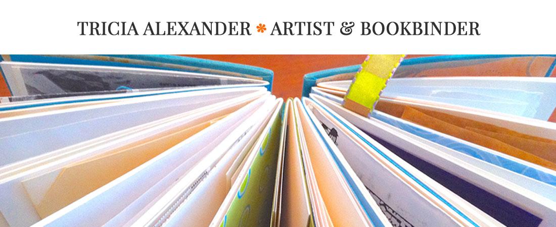 Tricia Alexander Artist & Bookbinder