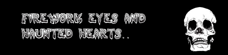 /Firework Eyes [and] Haunted Hearts