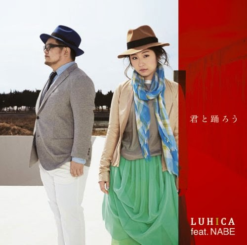 [Single] LUHICA feat. NABE - Kimito Odorou [2014.04.30] 51k53lPlqpL