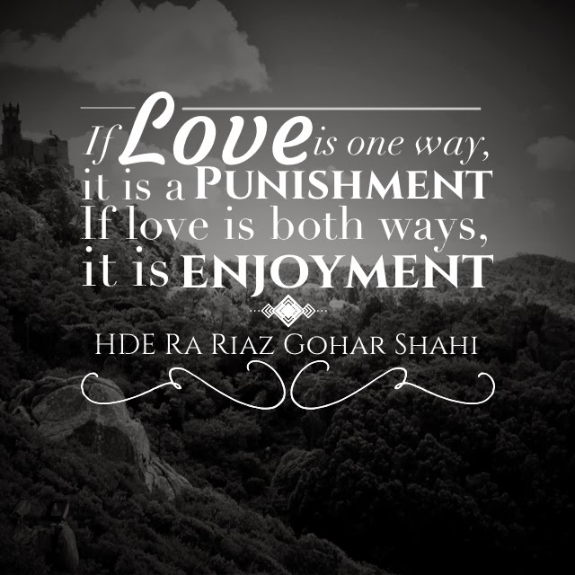 if love is one way it is a punishment if love is both ways it is ...