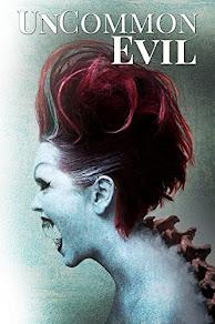 UnCommon Evil - 8 March