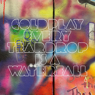 Coldplay - Every Teardrop Is A Waterfall Lyrics