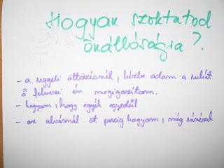 Másik csoport első kérdése: Hogyan szoktatod önállóságra?  Válaszok: ruha kézbeadása, egyedül evés, egyedül alvás