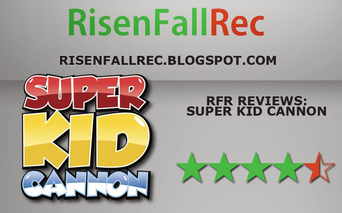Super Kid Cannon Review