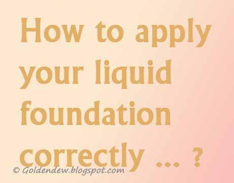 Makeup on Golden Dew  How To Appy Liquid Foundation Ii