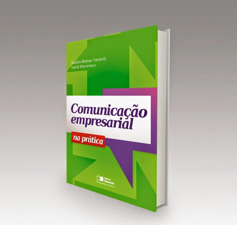Comunicação Empresarial na Prática - 3a edição ampliada