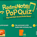 Contest !! Pop Quiz Play And Share to Win Redmi Note