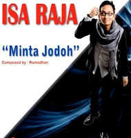 http://4.bp.blogspot.com/-aP1OXy_gPMo/UbM-6Yut4fI/AAAAAAAABAo/cesd_sRmKkA/s1600/Isa+Raja+-+Minta+Jodoh.jpg