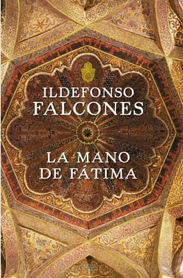 novela La mano de Fátima escritor Ildefonso Falcones